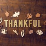 Giving Thanks: Take a Moment to Reflect and Express Your Gratitude Toward Your Team This Thanksgiving
