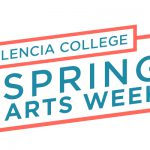 Announcing a New Event: Valencia College Spring Arts Week