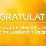 Congratulations to the 2019 – 2020 Endowed Chairs Recipients