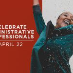 Recognize Your Administrative Professionals on April 22
