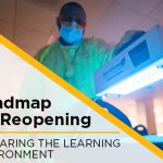 Roadmap for Reopening: Preparing the Learning Environment