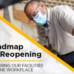 Roadmap for Reopening: Preparing Our Facilities and the Workplace