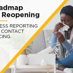 Roadmap for Reopening: Illness Reporting and Contact Tracing