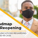 Roadmap for Reopening: Communications Regarding a COVID-19 Case