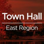You're Invited to the Next East Region Town Hall
