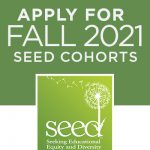 Apply for Fall 2021 SEED Cohorts